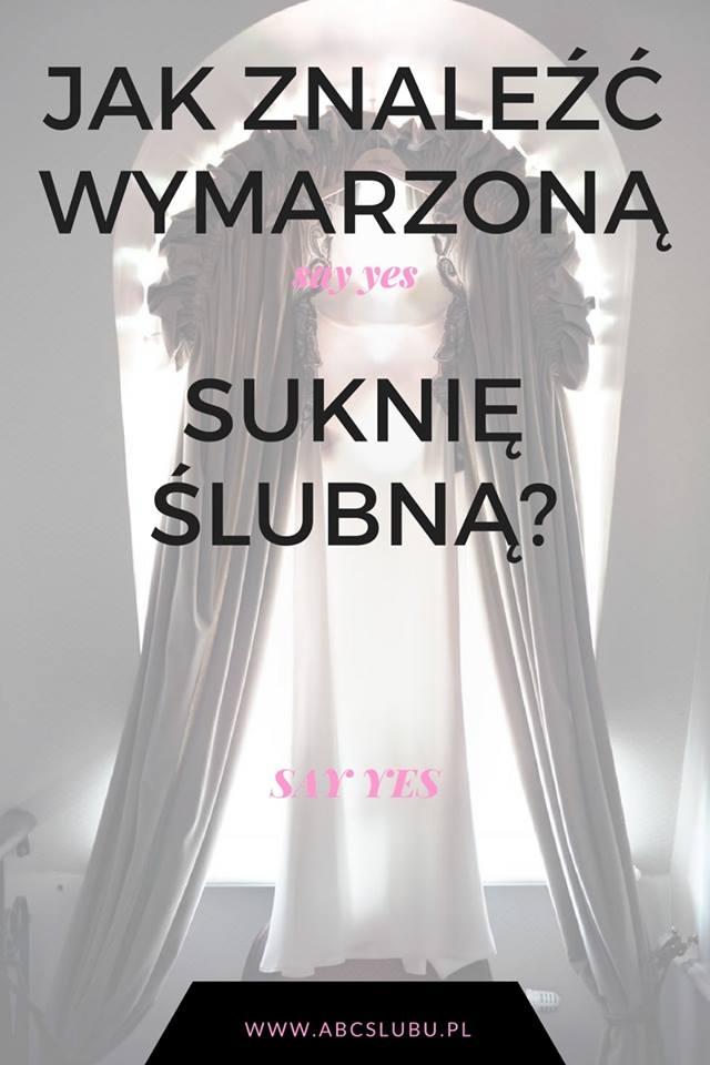Jak znaleźć wymarzoną suknię ślubną ?