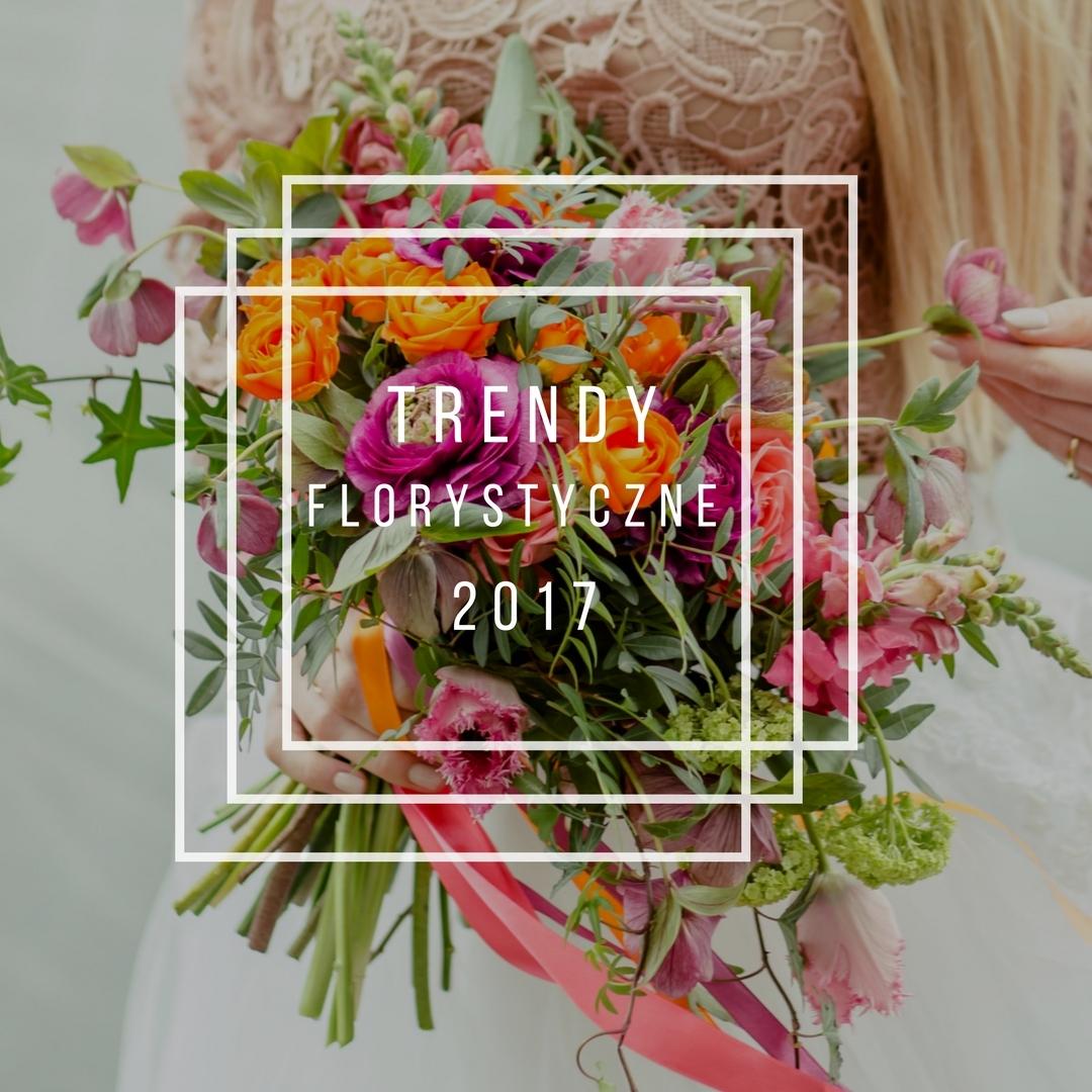 Bukiet ślubny 2017 - trendy wiosna/lato 2017
