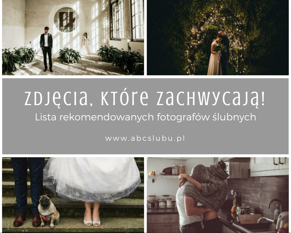 Zdjęcia, które zachwycają - lista rekomendowanych fotografów ślubnych. Część 1