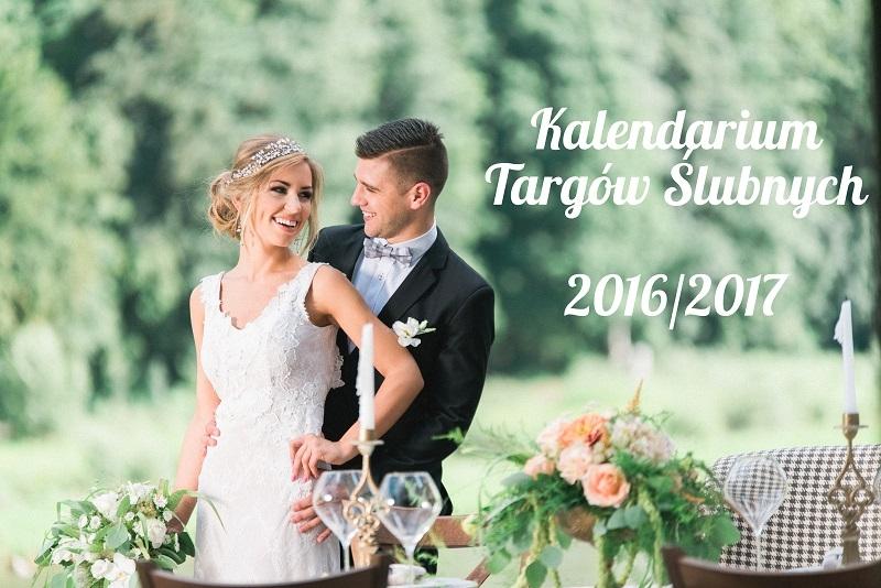 Kalendarium Targów Ślubnych na sezon 2016/2017!