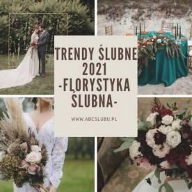 Trendy florystyczne 2021 - dekoracje ślubne i weselne