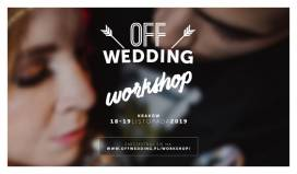 OFF Wedding Workshop 2 już 18 i 19 listopada 2019 w Krakowie!