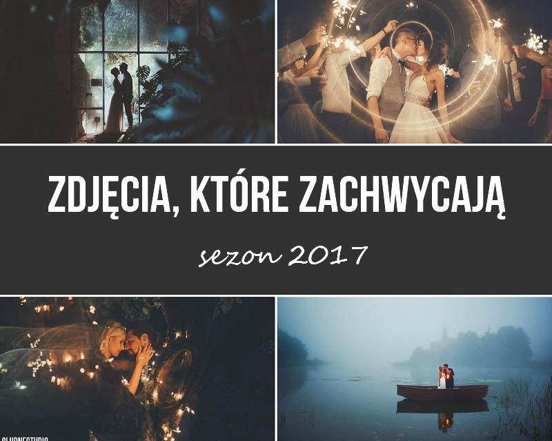 Zdjęcia, które zachwycają - sezon 2017