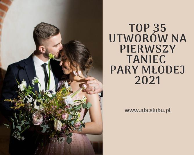 Pierwszy taniec - top 35 utworów na rozpoczęcie wesela w 2021 roku