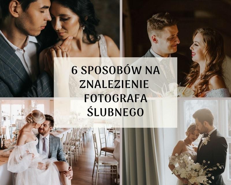 6 sposobów na znalezienie odpowiedniego fotografa ślubnego